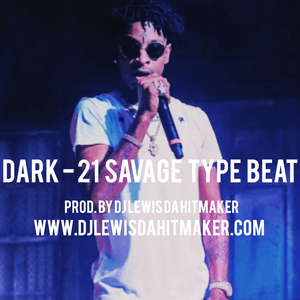 Dark - 21 Savage Type Beat by DJ Lewis Da Hitmaker