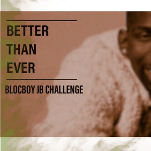 Better Than Ever - BlocBoy JB ( Hard Trap Instrumental) by